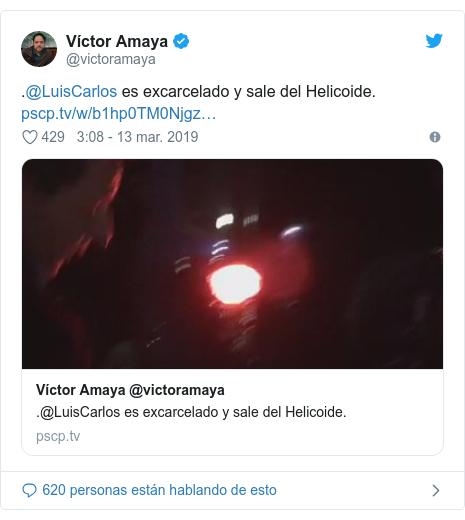 Publicación de Twitter por @victoramaya: .@LuisCarlos es excarcelado y sale del Helicoide.