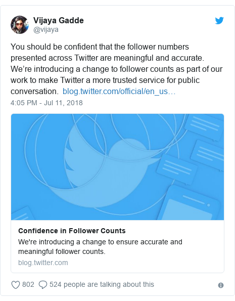 Twitter post by @vijaya: You should be confident that the follower numbers presented across Twitter are meaningful and accurate. We're introducing a change to follower counts as part of our work to make Twitter a more trusted service for public conversation.