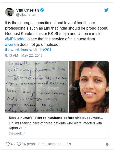 Twitter post by @vijucherian: It is the courage, commitment and love of healthcare professionals such as Lini that India should be proud about. Request Kerala minister KK Shailaja and Union minister @JPNadda to see that the service of this nurse from #Kerala does not go unnoticed