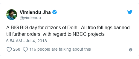 Twitter post by @vimlendu: A BIG BIG day for citizens of Delhi. All tree fellings banned till further orders, with regard to NBCC projects