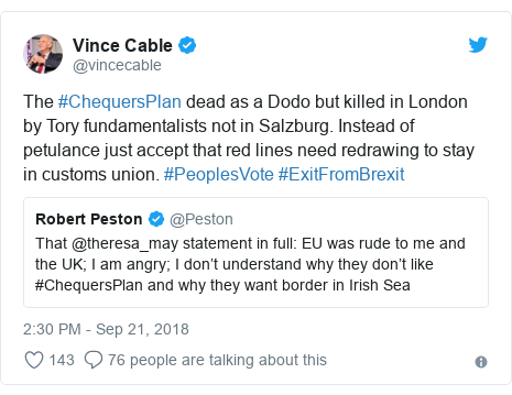 Twitter post by @vincecable: The #ChequersPlan dead as a Dodo but killed in London by Tory fundamentalists not in Salzburg. Instead of petulance just accept that red lines need redrawing to stay in customs union. #PeoplesVote #ExitFromBrexit