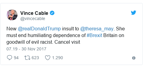 Twitter pesan oleh @vincecable: New @realDonaldTrump insult to @theresa_may. She must end humiliating dependence of #Brexit Britain on goodwill of evil racist. Cancel visit