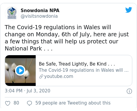 Twitter post by @visitsnowdonia: The Covid-19 regulations in Wales will change on Monday, 6th of July, here are just a few things that will help us protect our National Park . . .