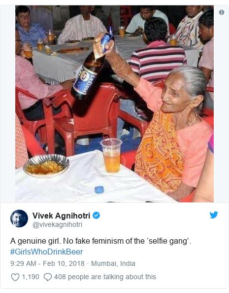 Twitter post by @vivekagnihotri: A genuine girl. No fake feminism of the 'selfie gang'. #GirlsWhoDrinkBeer
