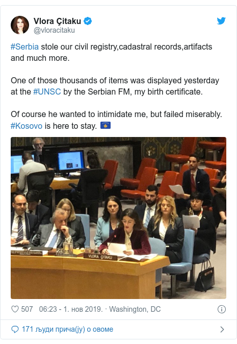 Twitter post by @vloracitaku: #Serbia stole our civil registry,cadastral records,artifacts and much more. One of those thousands of items was displayed yesterday at the #UNSC by the Serbian FM, my birth certificate. Of course he wanted to intimidate me, but failed miserably. #Kosovo is here to stay. 🇽🇰