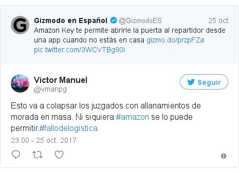 Publicación de Twitter por @vmanpg: Esto va a colapsar los juzgados con allanamientos de morada en masa. Ni siquiera #amazon se lo puede permitir.#fallodelogistica