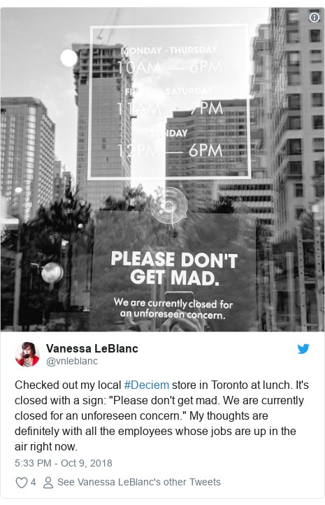 """Twitter post by @vnleblanc: Checked out my local #Deciem store in Toronto at lunch. It's closed with a sign  """"Please don't get mad. We are currently closed for an unforeseen concern."""" My thoughts are definitely with all the employees whose jobs are up in the air right now."""