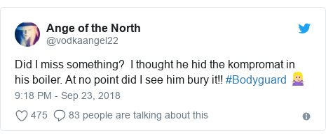 Twitter post by @vodkaangel22: Did I miss something?  I thought he hid the kompromat in his boiler. At no point did I see him bury it!! #Bodyguard 🤷🏼♀️
