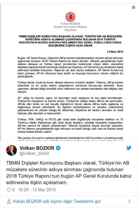 @volkan_bozkir tarafından yapılan Twitter paylaşımı: TBMM Dışişleri Komisyonu Başkanı olarak, Türkiye'nin AB müzakere sürecinin askıya alınması çağrısında bulunan 2018 Türkiye Raporu'nun bugün AP Genel Kurulunda kabul edilmesine ilişkin açıklamam.