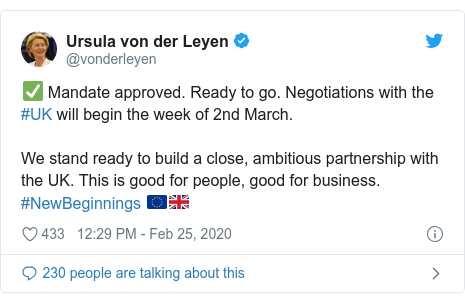 Twitter post by @vonderleyen: ✅ Mandate approved. Ready to go. Negotiations with the #UK will begin the week of 2nd March. We stand ready to build a close, ambitious partnership with the UK. This is good for people, good for business. #NewBeginnings 🇪🇺🇬🇧