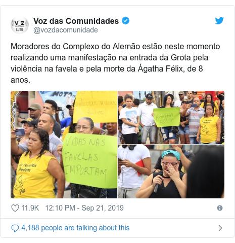 Twitter post by @vozdacomunidade: Moradores do Complexo do Alemão estão neste momento realizando uma manifestação na entrada da Grota pela violência na favela e pela morte da Ágatha Félix, de 8 anos.