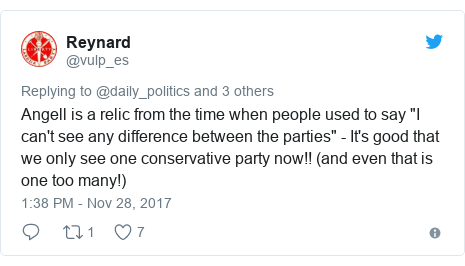 "Twitter post by @vulp_es: Angell is a relic from the time when people used to say ""I can't see any difference between the parties"" - It's good that we only see one conservative party now!! (and even that is one too many!)"