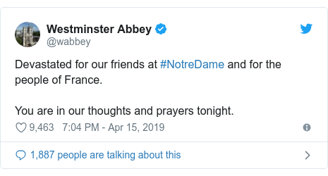 Ujumbe wa Twitter wa @wabbey: Devastated for our friends at #NotreDame and for the people of France.You are in our thoughts and prayers tonight.