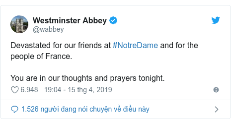 Twitter bởi @wabbey: Devastated for our friends at #NotreDame and for the people of France.You are in our thoughts and prayers tonight.
