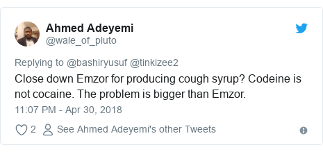Twitter post by @wale_of_pluto: Close down Emzor for producing cough syrup? Codeine is not cocaine. The problem is bigger than Emzor.