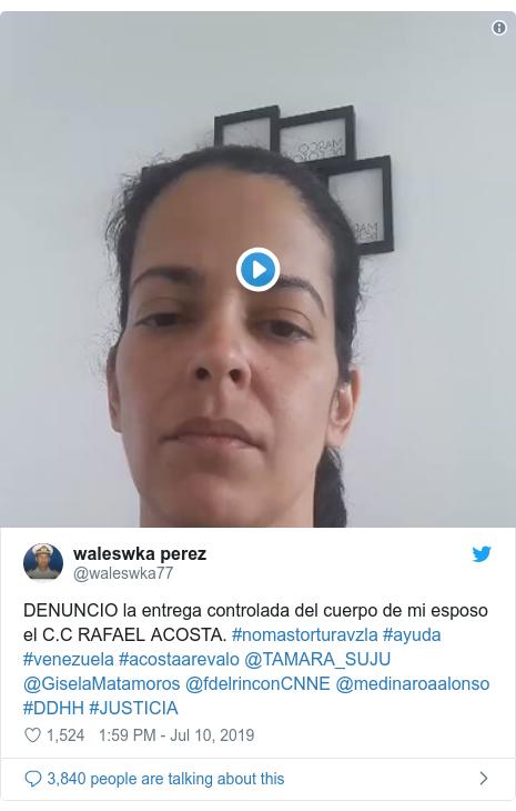 Twitter post by @waleswka77: DENUNCIO la entrega controlada del cuerpo de mi esposo el C.C RAFAEL ACOSTA. #nomastorturavzla #ayuda #venezuela #acostaarevalo @TAMARA_SUJU @GiselaMatamoros @fdelrinconCNNE @medinaroaalonso #DDHH #JUSTICIA