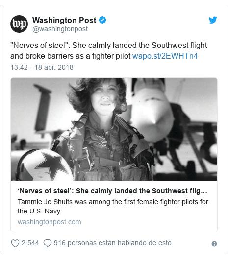 "Publicación de Twitter por @washingtonpost: ""Nerves of steel""  She calmly landed the Southwest flight and broke barriers as a fighter pilot"