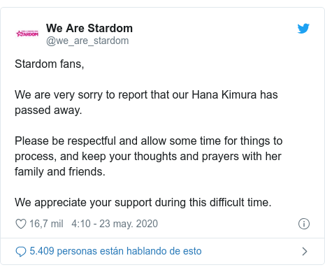 Publicación de Twitter por @we_are_stardom: Stardom fans,We are very sorry to report that our Hana Kimura has passed away.Please be respectful and allow some time for things to process, and keep your thoughts and prayers with her family and friends.We appreciate your support during this difficult time.