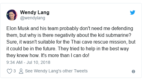 Twitter post by @wendylang: Elon Musk and his team probably don't need me defending them, but why is there negativity about the kid submarine? Sure, it wasn't suitable for the Thai cave rescue mission, but it could be in the future. They tried to help in the best way they knew how. It's more than I can do!