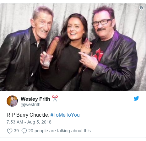 Twitter post by @wesfrith: RIP Barry Chuckle. #ToMeToYou