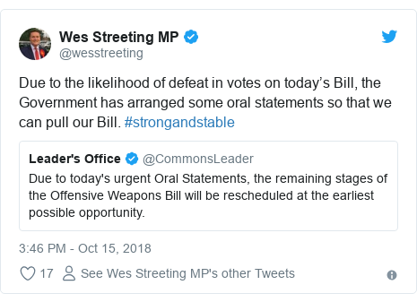 Twitter post by @wesstreeting: Due to the likelihood of defeat in votes on today's Bill, the Government has arranged some oral statements so that we can pull our Bill. #strongandstable