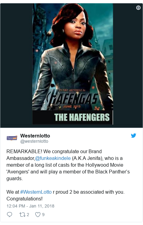 Twitter post by @westernlotto: REMARKABLE! We congratulate our Brand Ambassador,@funkeakindele (A.K.A Jenifa), who is a member of a long list of casts for the Hollywood Movie 'Avengers' and will play a member of the Black Panther's guards.We at #WesternLotto r proud 2 be associated with you. Congratulations!