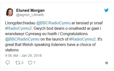 Neges Twitter gan @wgmin_LifeIaith: Llongyfarchiadau @BBCRadioCymru ar lansiad yr orsaf #RadioCymru2. Gwych bod dewis o orsafoedd ar gael i wrandawyr Cymraeg eu hiaith / Congratulations  @BBCRadioCymru on the launch of #RadioCymru2. It's great that Welsh speaking listeners have a choice of stations