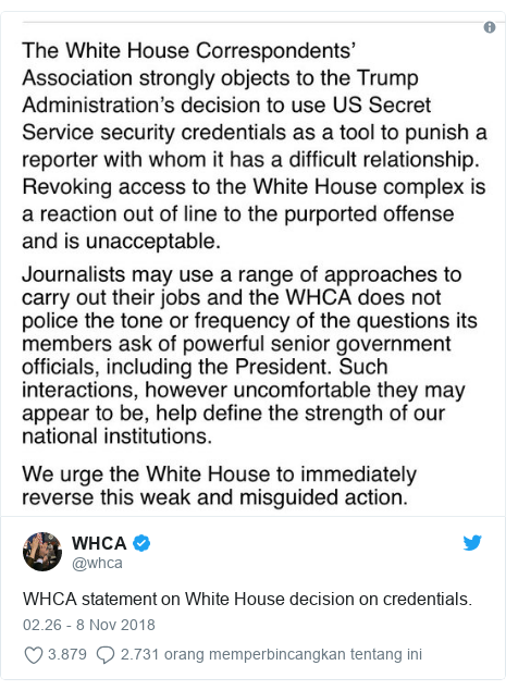 Twitter pesan oleh @whca: WHCA statement on White House decision on credentials.