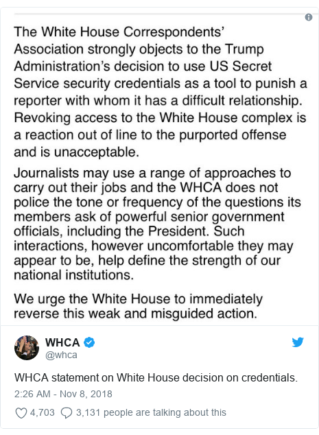 Twitter waxaa daabacay @whca: WHCA statement on White House decision on credentials.