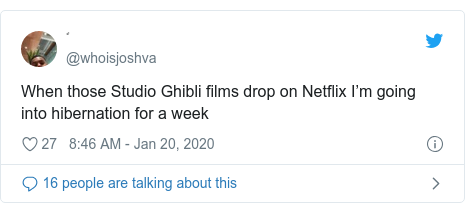 Twitter post by @whoisjoshva: When those Studio Ghibli films drop on Netflix I'm going into hibernation for a week