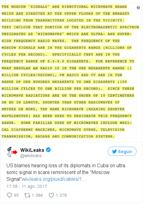 """Publicación de Twitter por @wikileaks: US blames hearing loss of its diplomats in Cuba on ultra sonic signal in scare reminiscent of the """"Moscow Signal"""""""