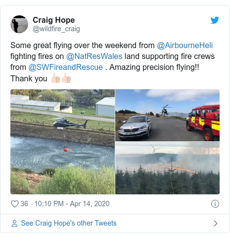 Twitter post by @wildfire_craig: Some great flying over the weekend from @AirbourneHeli fighting fires on @NatResWales land supporting fire crews from @SWFireandRescue . Amazing precision flying!! Thank you 👍🏻👍🏻