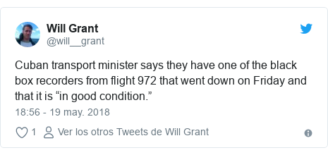"""Publicación de Twitter por @will__grant: Cuban transport minister says they have one of the black box recorders from flight 972 that went down on Friday and that it is """"in good condition."""""""