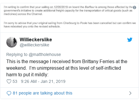 Twitter post by @willieckerslike: This is the message I received from Brittany Ferries at the weekend.  I'm unimpressed at this level of self-inflicted harm to put it mildly