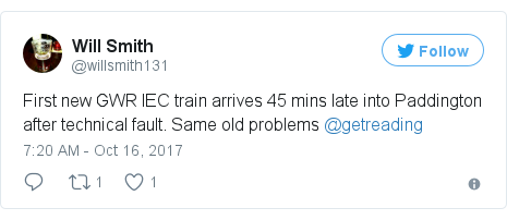 Twitter post by @willsmith131: First new GWR IEC train arrives 45 mins late into Paddington after technical fault. Same old problems @getreading