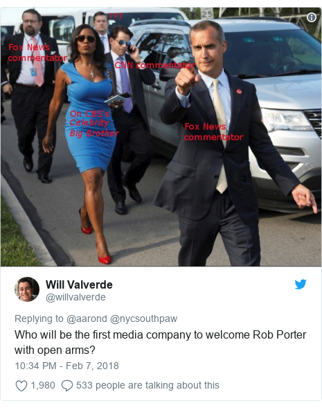 Twitter post by @willvalverde: Who will be the first media company to welcome Rob Porter with open arms?