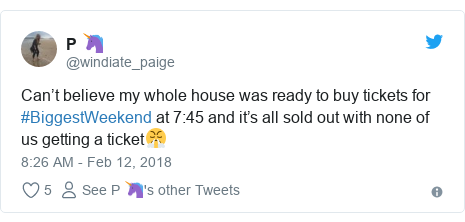 Twitter post by @windiate_paige: Can't believe my whole house was ready to buy tickets for #BiggestWeekend at 7 45 and it's all sold out with none of us getting a ticket😤