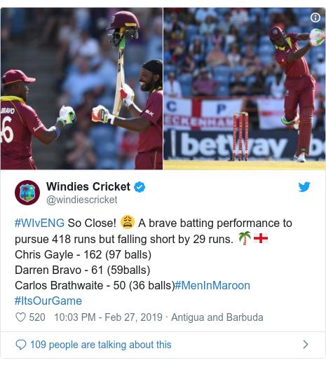 Twitter හි @windiescricket කළ පළකිරීම: #WIvENG So Close! 😩 A brave batting performance to pursue 418 runs but falling short by 29 runs. 🌴🏴Chris Gayle - 162 (97 balls)Darren Bravo - 61 (59balls)Carlos Brathwaite - 50 (36 balls)#MenInMaroon #ItsOurGame