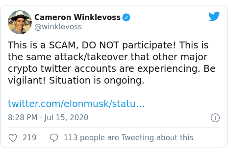 Twitter post by @winklevoss: This is a SCAM, DO NOT participate! This is the same attack/takeover that other major crypto twitter accounts are experiencing. Be vigilant! Situation is ongoing.