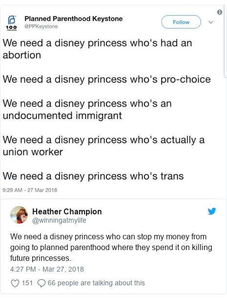 Twitter post by @winningatmylife: We need a disney princess who can stop my money from going to planned parenthood where they spend it on killing future princesses.