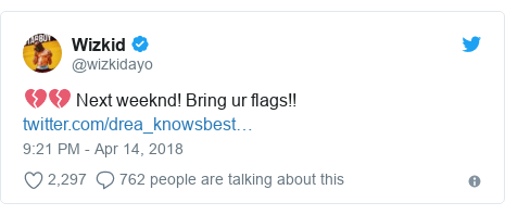 Twitter post by @wizkidayo: 💔💔 Next weeknd! Bring ur flags!!
