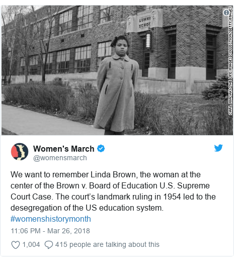 Twitter post by @womensmarch: We want to remember Linda Brown, the woman at the center of the Brown v. Board of Education U.S. Supreme Court Case. Thecourt's landmark ruling in 1954 led to the desegregation of the US education system. #womenshistorymonth