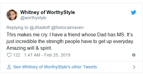 Twitter post by @worthystyle: This makes me cry. I have a friend whose Dad has MS. It's just incredible the strength people have to get up everyday. Amazing will & spirit.