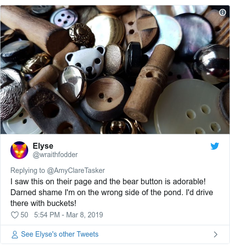 Twitter post by @wraithfodder: I saw this on their page and the bear button is adorable! Darned shame I'm on the wrong side of the pond. I'd drive there with buckets!