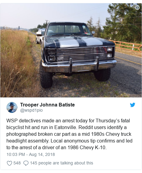 Twitter post by @wspd1pio: WSP detectives made an arrest today for Thursday's fatal bicyclist hit and run in Eatonville. Reddit users identify a photographed broken car part as a mid 1980s Chevy truck headlight assembly. Local anonymous tip confirms and led to the arrest of a driver of an 1986 Chevy K-10.