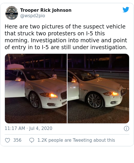 Twitter post by @wspd2pio: Here are two pictures of the suspect vehicle that struck two protesters on I-5 this morning. Investigation into motive and point of entry in to I-5 are still under investigation.