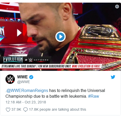 Twitter post by @WWE: .@WWERomanReigns has to relinquish the Universal Championship due to a battle with leukemia. #Raw