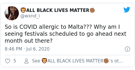 Twitter post by @wxnd_i: So is COVID allergic to Malta??? Why am I seeing festivals scheduled to go ahead next month out there?