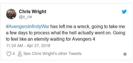 Twitter post by @x_cw: #AvengersInfinityWar has left me a wreck, going to take me a few days to process what the hell actually went on. Going to feel like an eternity waiting for Avengers 4