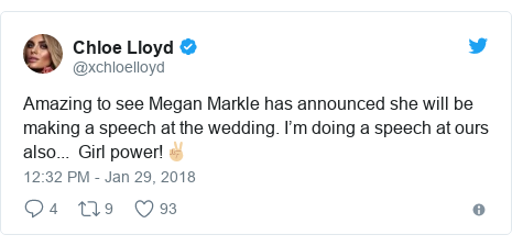 Twitter post by @xchloelloyd: Amazing to see Megan Markle has announced she will be making a speech at the wedding. I'm doing a speech at ours also...  Girl power!✌🏼